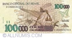 Imaginea #1 a 100 000 Cruzeiros ND (1992) - semnături Marcílio Marques Moreira / Francisco Roberto André Gros