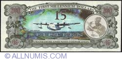 Image #2 of 15 Dollars (1,500 Cents) 2001 B - Replacement note.